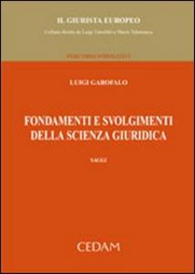 Libro Fondamenti e svolgimenti della scienza giuridica. Saggi Luigi Garofalo