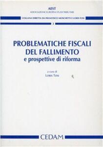 Foto Cover di Problematiche fiscali del fallimento e prospettive di riforma, Libro di Loris Tosi, edito da CEDAM