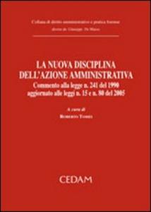 Libro La nuova disciplina dell'azione amministrativa
