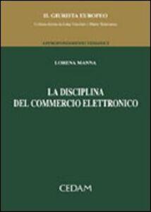Foto Cover di La disciplina del commercio elettronico, Libro di Lorena Manna, edito da CEDAM
