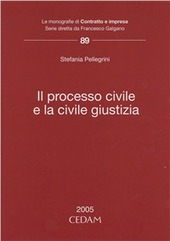 Il processo civile e la civile giustizia