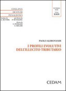 Libro I profili evolutivi dell'illecito tributario Paolo Aldrovandi