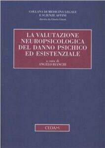 Foto Cover di La valutazione neuropsicologica del danno psichico ed esistenziale, Libro di  edito da CEDAM