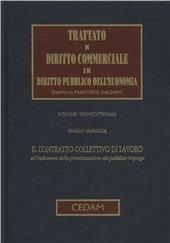 Trattato di diritto commerciale e di diritto pubblico dell'economia. Vol. 38: Il contratto collettivo di lavoro all'indomani della privatizzazione del pubblico impiego.