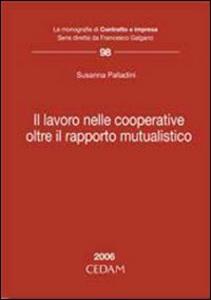 Libro Lavoro nelle cooperative. Oltre il rapporto mutualistico Susanna Palladini