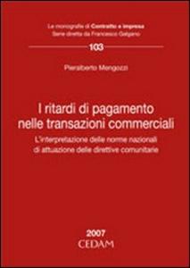Libro I ritardi di pagamento nelle transazioni commerciali Pieralberto Mengozzi