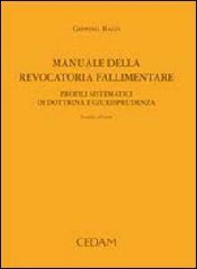 Manuale della revocatoria fallimentare. Profili sistematici di dottrina e giurisprudenza