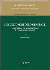L' Eccezione di dolo generale. Applicazioni giurisprudenziali e teoriche dottrinali