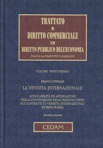Foto Cover di Trattato di diritto commerciale e di diritto pubblico dell'economia. Vol. 21: La vendita internazionale., Libro di Franco Ferrari, edito da CEDAM