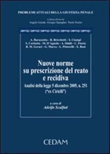 Nuove norme su prescrizione del reato di recidiva. Analisi della legge 5 dicembre 2005, n.251 (ex Cirielli)