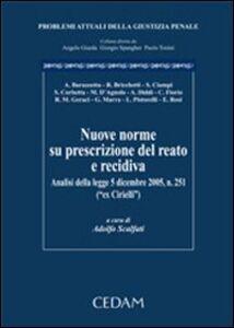 Foto Cover di Nuove norme su prescrizione del reato di recidiva. Analisi della legge 5 dicembre 2005, n.251 (ex Cirielli), Libro di  edito da CEDAM