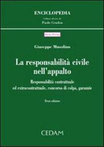 Libro Responsabilità civile nell'appalto. Responsabilità contrattuale ed extracontrattuale, concorso di colpa, garanzie Giuseppe Musolino