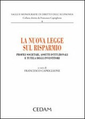 La nuova legge sul risparmio. Profili societari, assetti istituzionali e tutela degli investitori