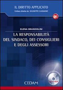 Libro La responsabilità del sindaco, dei consiglieri e degli assessori. Con CD-ROM Elena Brandolini