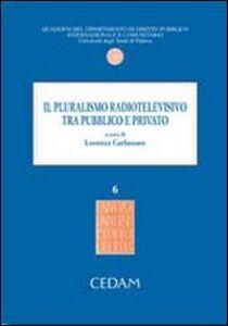 Libro Il pluralismo radiotelevisivo tra pubblico e privato