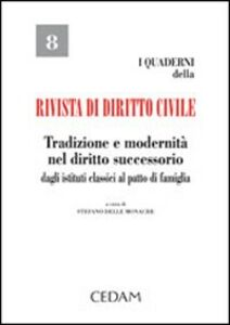 Libro Tradizione e modernità nel diritto successorio. Dagli istituti classici al patto di famiglia