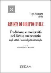 Tradizione e modernità nel diritto successorio. Dagli istituti classici al patto di famiglia