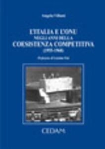 Foto Cover di L' Italia e l'Onu negli anni della coesistenza competitiva (1955-1968), Libro di Angela Villani, edito da CEDAM