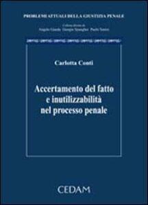 Foto Cover di Accertamento del fatto e inutilizzabilità nel processo penale, Libro di Carlotta Conti, edito da CEDAM