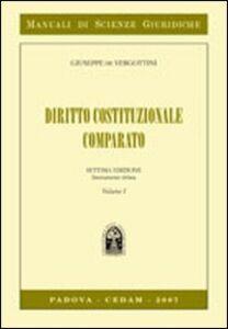 Foto Cover di Diritto costituzionale comparato. Vol. 1, Libro di Giuseppe De Vergottini, edito da CEDAM