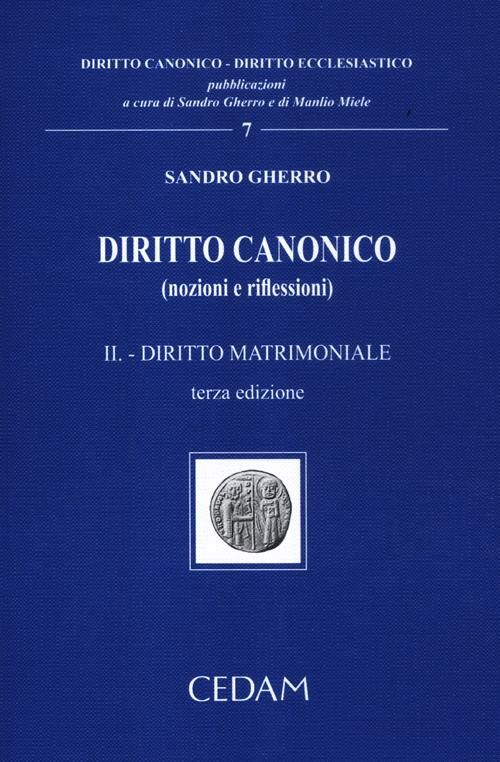 Diritto canonico (nozioni e riflessioni). Vol. 2: Diritto matrimoniale.