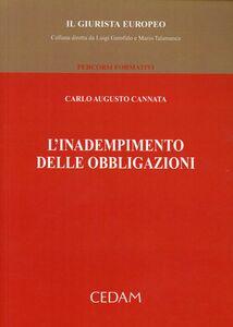 Foto Cover di L' inadempimento delle obbligazioni, Libro di Carlo A. Cannata, edito da CEDAM