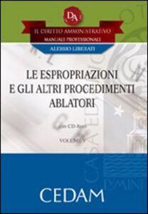 Le espropriazioni e gli altri procedimenti ablatori. Con CD-ROM