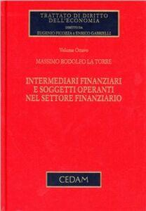 Libro Intermediari finanziari e soggetti operanti nel settore finanziario Massimo R. La Torre