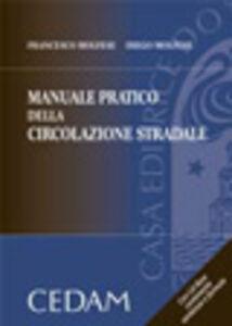 Manuale pratico della circolazione stradale. Con CD-ROM
