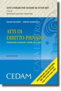 Foto Cover di Atti di diritto privato. Problematiche sostanziali e modelli processuali, Libro di Mauro Paladini,Simone Marinucci, edito da CEDAM