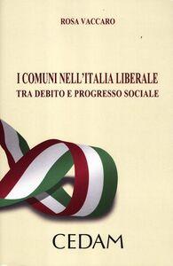 I comuni nell'Italia liberale. Tra debito e progresso sociale