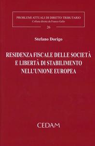 Libro Residenza fiscale delle società e libertà di stabilimento nell'Unione Europea Stefano Dorigo