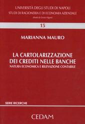 La cartolarizzazione dei crediti nelle banche. Natura economica e rilevazione contabile