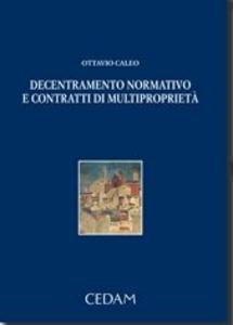 Libro Decentramento normativo e contratti di multiproprietà Ottavio Caleo
