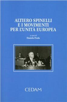 Altiero Spinelli e i movimenti per l'unità Europea - copertina
