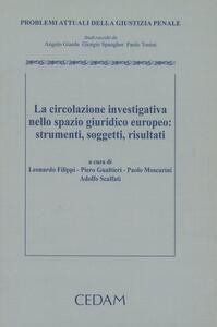 La circolazione investigativa nello spazio giuridico europeo: strumenti, soggetti, risultati