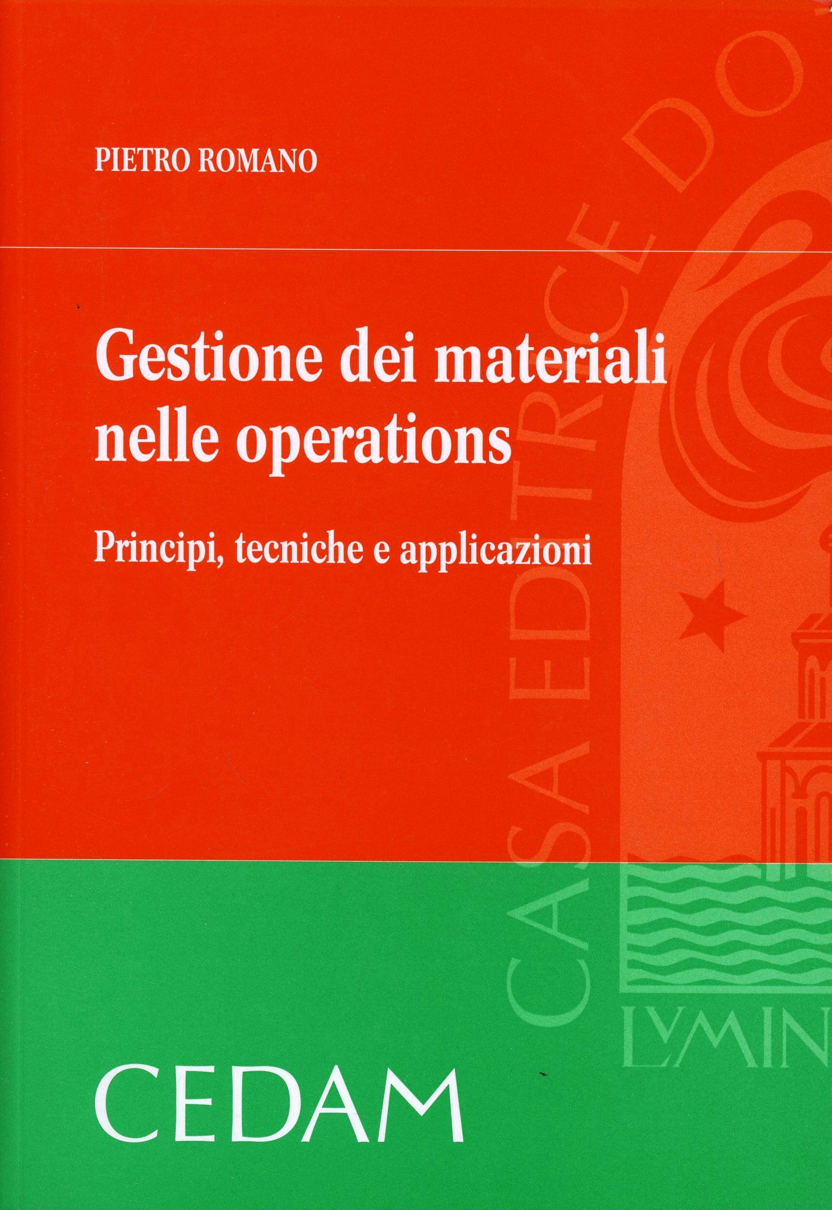 Gestione dei materiali nelle operations. Principi, tecniche e applicazioni