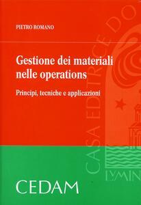 Gestione dei materiali nelle operations. Principi, tecniche e applicazioni - Pietro Romano - copertina