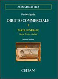 Diritto commerciale. Vol. 1: Parte generale. Storia, lessico, istituti.