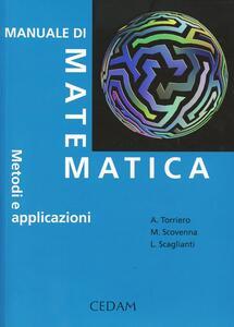 Libro Manuale di matematica. Metodi e applicazioni Anna Torriero Marina Scovenna Luciano Scaglianti