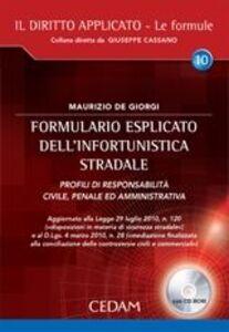 Formulario esplicato dell'infortunistica stradale. Profili di responsabilità civile, penale ed amministrativa. Con CD-ROM