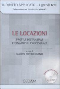Libro Le locazioni. Profili sostanziali e dinamiche processuali. Con CD-ROM