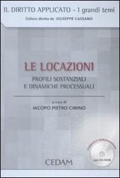 Le locazioni. Profili sostanziali e dinamiche processuali. Con CD-ROM