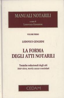 Radiospeed.it Manuali notarili. Vol. 1: La forma degli atti notarili. Tecniche redazionali degli atti inter vivos, mortis causa e societari. Image