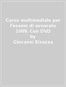 Corso multimediale per l'esame di avvocato 2009. Con DVD