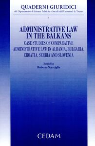 Libro Administrative law in the Balkans. Case studies of comparative administrative law in Albania, Bulgaria, Croatia, Serbia and Slovenia