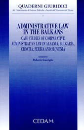 Administrative law in the Balkans. Case studies of comparative administrative law in Albania, Bulgaria, Croatia, Serbia and Slovenia
