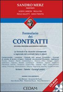 Libro Formulario dei contratti. Le formule e clausole commentate e ragionate dei contratti tipici e atipici. Con CD-ROM