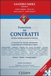 Formulario dei contratti. Le formule e clausole commentate e ragionate dei contratti tipici e atipici. Con CD-ROM