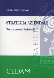 Strategia aziendale. Teoria e processi decisionali